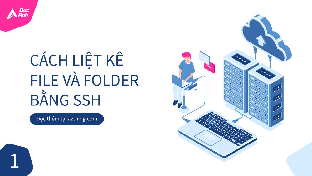 Cách liệt kê File & Folder bằng SSH
