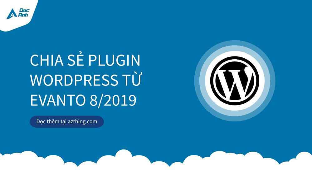 Chia sẻ 10 Plugin WordPress từ Evanto cập nhật tháng 8/2019